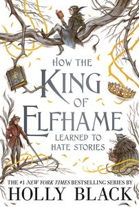 [The Folk Of The Air: How The King Of Elfhame Learned To Hate Stories (Hardcover) (Product Image)]