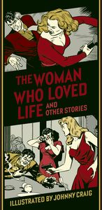 [EC Johnny Craig: Woman Who Loved Life (Hardcover) (Product Image)]
