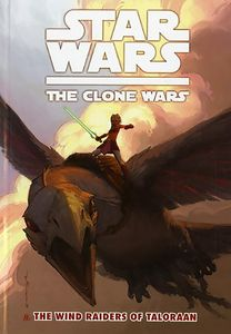 [Star Wars: Clone Wars: Volume 3: Wind Raiders Of Taloraan (Titan Edition) (Product Image)]