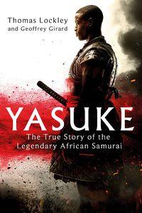 [Yasuke: The True Story Of The Legendary African Samurai (Product Image)]