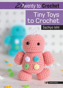 [20 To Crochet: Tiny Toys To Crochet (Product Image)]