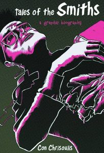 [Tales Of The Smiths: A Graphic Biography (Product Image)]