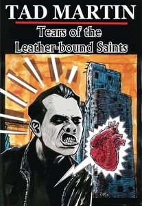 [Tad Martin: Tears Of The Leather-Bound Saints (Product Image)]