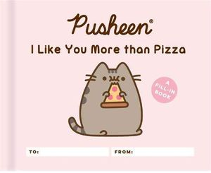 [Pusheen: I Like You More Than Pizza (Hardcover Fill-In-Book) (Product Image)]