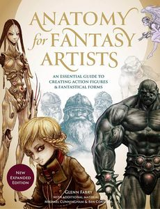 [Anatomy For Fantasy Artists: An Essential Guide To Creating Action Figures & Fantastical Forms (Expanded Edition) (Product Image)]