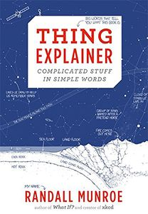 [Thing Explainer: Complicated Stuff In Simple Words (Hardcover) (Product Image)]