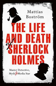 [The Life And Death Of Sherlock Holmes (Hardcover) (Product Image)]