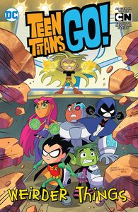 [Teen Titans Go!: Weirder Things (Product Image)]