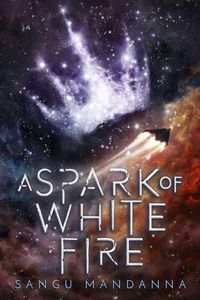 [The Celestial Trilogy: Book 1: A Spark Of White Fire (Hardcover Signed Edition) (Product Image)]