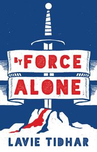 [By Force Alone (Signed Edition Hardcover) (Product Image)]