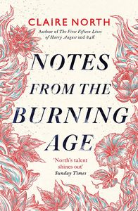 [Notes From The Burning Age (Signed Edition Hardcover) (Product Image)]