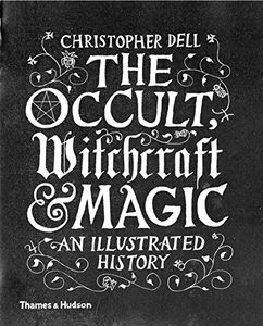 [The Occult, Witchcraft & Magic: An Illustrated History (Hardcover) (Product Image)]