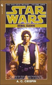 [Star Wars: Han Solo Trilogy: Book 3: Rebel Dawn (Product Image)]