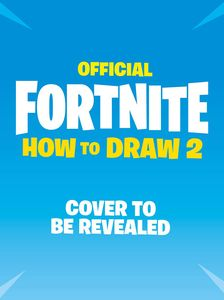 [FORTNITE: Official: How to Draw: Volume 2 (Product Image)]