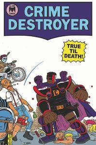[Crime Destroyer: True Till Death #1 (Product Image)]