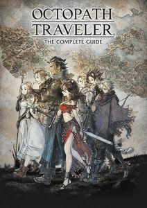 [Octopath Traveler: Complete Guide (Hardcover) (Product Image)]