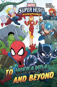 [Marvel Superhero Adventures: To Wakanda & Beyond (Hardcover) (Product Image)]