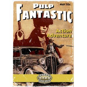 [Pulp Fantastic (Savage Worlds Adventure Edition) (Product Image)]
