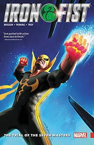 [Iron Fist: Volume 1: Trial Of The Seven Masters (Product Image)]