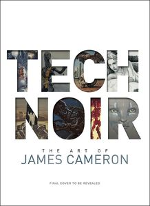 [Tech Noir: The Art Of James Cameron (Hardcover) (Product Image)]