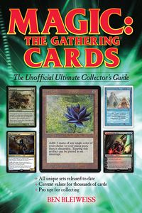 [Magic The Gathering Cards: The Unofficial Ultimate Collector's Guide (Product Image)]