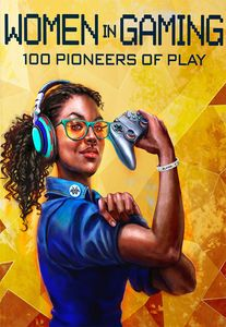 [Women In Gaming: 100 Pioneers Of Play (Hardcover) (Product Image)]