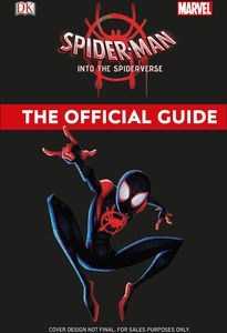 [Marvel: Spider-Man: Into The Spider-Verse: The Official Guide (Hardcover) (Product Image)]