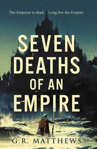[Seven Deaths Of An Empire (Product Image)]