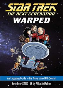 [Star Trek: The Next Generation: Warped: An Engaging Guide To The Never-Aired 8th Season (Product Image)]