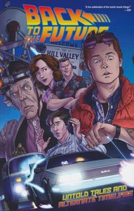 [Back To The Future: Untold Tales & Alternate Timelines (Product Image)]
