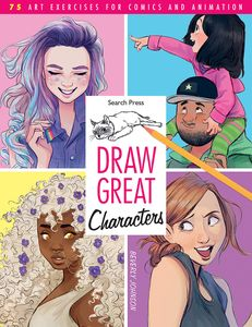 [Draw Great Characters: 75 Art Exercises For Comics & Animation (Product Image)]