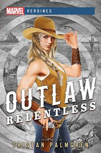 [Marvel: Heroines: Outlaw: Relentless (Product Image)]