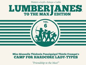 [Lumberjanes: To The Max Edition: Volume 6 (Hardcover) (Product Image)]