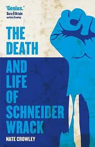 [The Death & Life Of Schneider Wrack (Product Image)]