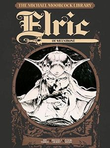 [Michael Moorcock Library: Volume 1: Elric Of Melnibone (Hardcover) (Product Image)]