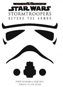 [Star Wars:  Stormtroopers: Beyond The Armor (Hardcover) (Product Image)]