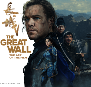 [The Great Wall: The Art Of The Film (Hardcover) (Product Image)]
