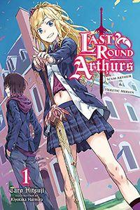 [Last Round Arthurs: Scum Arthur & Heretic Merlin: Volume 1 (Light Novel) (Product Image)]