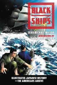 [Black Ships: Illustrated Japanese History - The Americans Arrive (Product Image)]