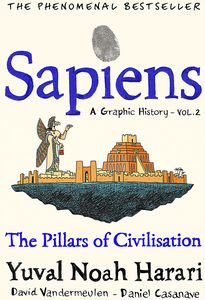 [Sapiens A Graphic History Volume 2: The Pillars Of Civilisation (Hardcover) (Product Image)]