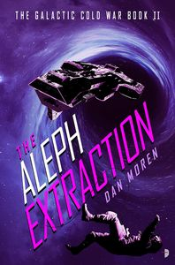 [The Galactic Cold War: Book 2: The Aleph Extraction (Product Image)]