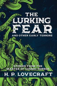 [The Lurking Fear & Other Early Terrors (Hardcover) (Product Image)]