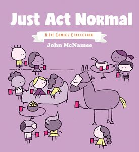 [Just Act Normal: A Pie Comics Collection (Product Image)]