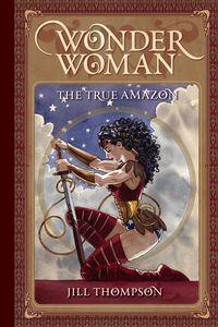 [Wonder Woman: The True Amazon (Product Image)]