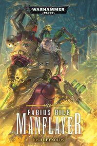 [Warhammer 40K: Fabius Bile: Volume 3: Manflayer (Product Image)]