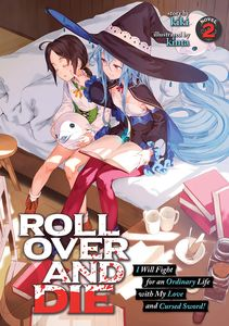 [Roll Over & Die: I Will Fight For An Ordinary Life With My Love: Volume 2 (Light Novel) (Product Image)]