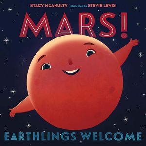 [Our Universe: Book 5: Mars! Earthlings Welcome (Hardcover) (Product Image)]