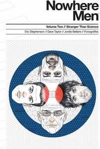 [Nowhere Men: Volume 2: Stranger Than Science (Product Image)]