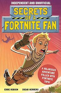 [Secrets Of A Fortnite Fan: Independent & Unofficial (Product Image)]