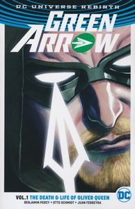 [Green Arrow: Volume 1: Life & Death Of Oliver Queen (Rebirth) (Product Image)]